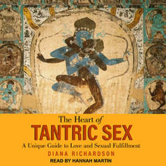 The heart of tantric sex, Diana Richardson