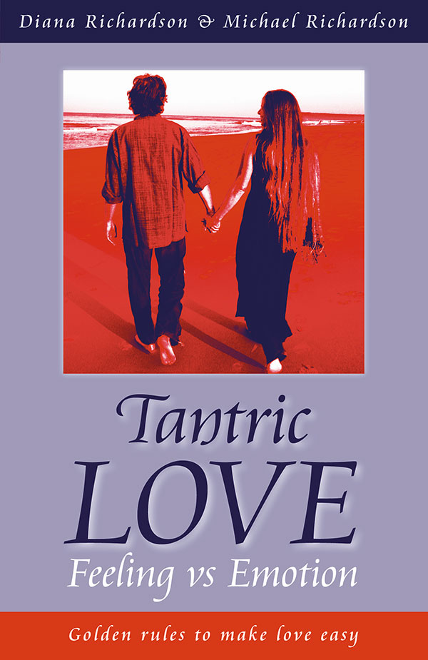 Tantric Love: Feeling versus Emotion, Diana Richardson
