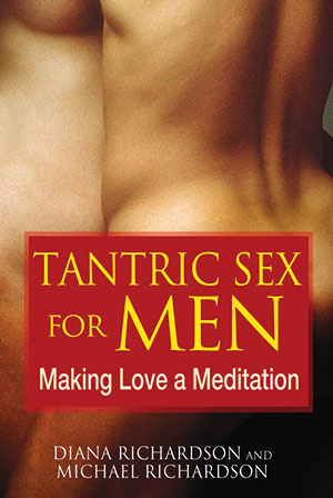 Tantric Sex for Men, Diana Richardson